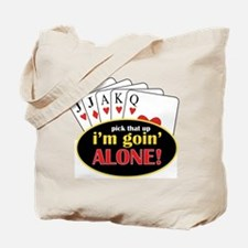 Im Going Alone Tote Bag