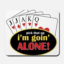 Im Going Alone Mousepad