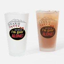 Im Going Alone Drinking Glass