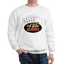 Im Going Alone Sweatshirt