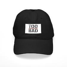 Too Bad #2 Baseball Hat