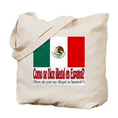 Illegal Immigration Tote Bag