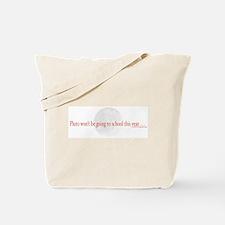 No School for Pluto Tote Bag