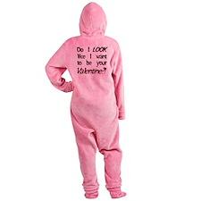 Do I look like/Valentine?! Footed Pajamas