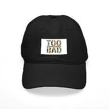 Too Bad #4 Baseball Hat