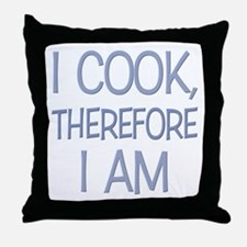I Cook, Therefore.... Throw Pillow