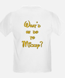 What'd he do to Mickey? Kids T-Shirt