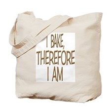 I Bake, Therefore.... Tote Bag