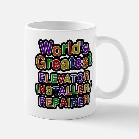 Worlds Greatest ELEVATOR INSTALLER REPAIRER Mugs