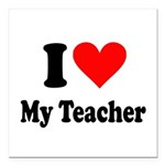 I heart my teacher Square Car Magnet 3