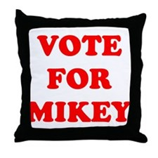 Vote For Mikey Throw Pillow