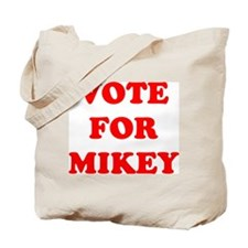 Vote For Mikey Tote Bag