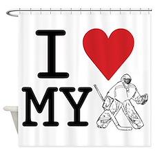 I Love My Goalie (hockey) Shower Curtain