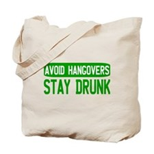 Avoid Hangovers Stay Drunk Tote Bag