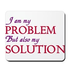 I am my problems and solution Mousepad