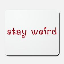 Stay Weird Mousepad