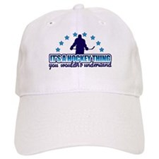 Its A Hockey Thing Baseball Cap