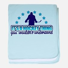 Its A Hockey Thing baby blanket