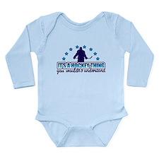 Its A Hockey Thing Long Sleeve Infant Bodysuit