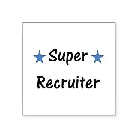 "Super Recruiter Square Sticker 3"" x 3"""
