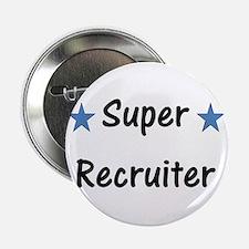 "Super Recruiter 2.25"" Button"