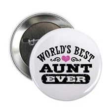 "World's Best Aunt Ever 2.25"" Button"