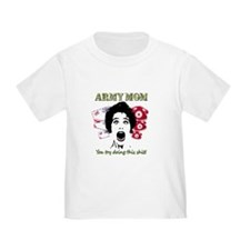 Psycho and Crazy Army Mom T