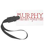 MurphyWasAnOptimistII.png Large Luggage Tag