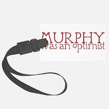 MurphyWasAnOptimistII.png Luggage Tag