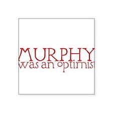 "MurphyWasAnOptimistII.png Square Sticker 3"" x 3"""