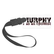 MurphyWasAnOptimist.png Luggage Tag