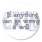 Murphy's Law IV.png Round Car Magnet