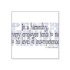 "Peter Principle.png Square Sticker 3"" x 3"""