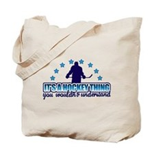 Its A Hockey Thing Tote Bag