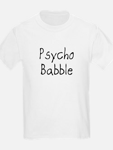 Psycho Babble Kids T-Shirt