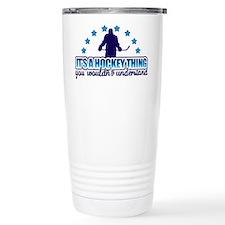 Its A Hockey Thing Travel Mug