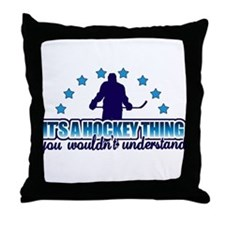 Its A Hockey Thing Throw Pillow