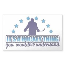 Its A Hockey Thing Decal