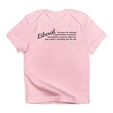 Why I'm Liberal Infant T-Shirt