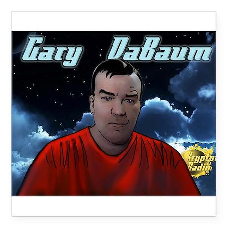 """Gary DaBaum! Square Car Magnet 3"""" x 3"""""""