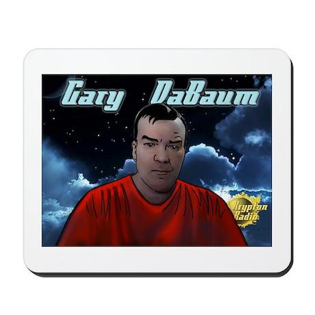 Gary DaBaum! Mousepad