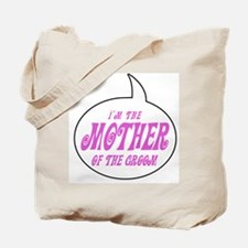 I'm the Mom of the Groom Tote Bag