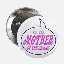 I'm the Mom of the Groom Button