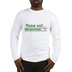 Please Wait Long Sleeve T-Shirt