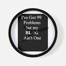 I've got 99 problems but my B Wall Clock