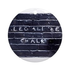 Street Wisdom: Legalize Chalk Ornament (Round)