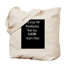 I've Got 99 Problems but my G Tote Bag