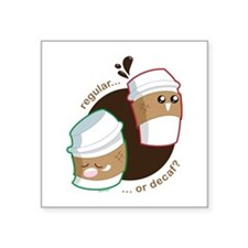 """Not Without My Coffee! Square Sticker 3"""" x 3"""""""