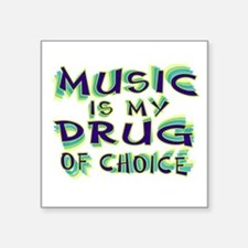"Music Is My Drug (grn) Square Sticker 3"" x 3"""