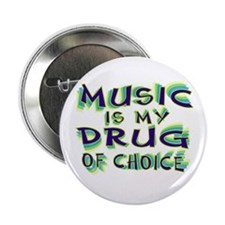"""Music Is My Drug (grn) 2.25"""" Button"""